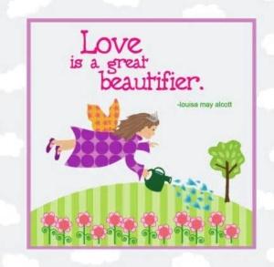 Love is a Great Beautifier...